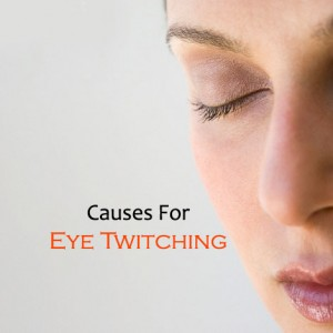Causes For Eye Twitch