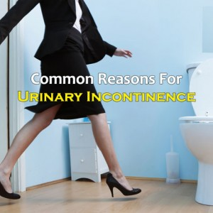 Reasons For Urinary Incontinence