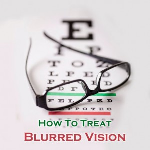 How To Treat Blurred Vision