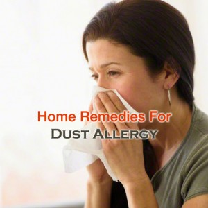 Home Remedies For Dust Allergies