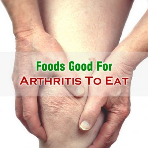 Foods Good For Arthritis