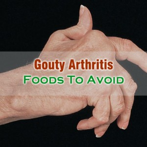 Gouty Arthritis Foods To Avoid