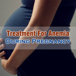 Treatment For Anemia During Pregnancy