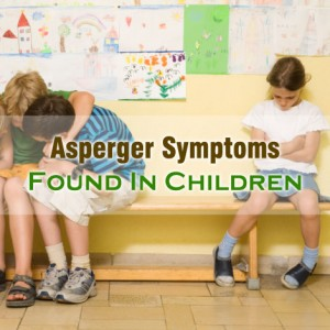 Asperger Symptoms In Children