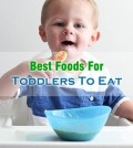 Best Foods For Toddlers