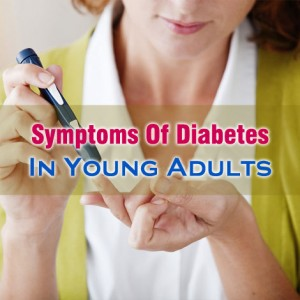 Symptoms Of Diabetes In Young Adults