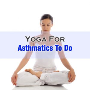 Yoga For Asthmatics