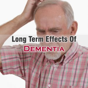 Long Term Effects Of Dementia