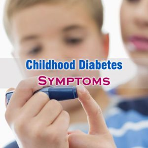 Childhood Diabetes Symptoms