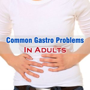 Gastro Problems In Adults