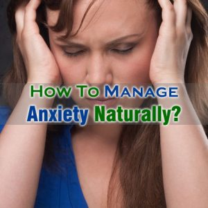 Manage Anxiety Naturally