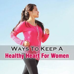 Ways To Keep A Healthy Heart