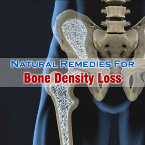 Natural Remedies For Bone Density Loss