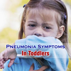 neumonia Symptoms In Toddlers