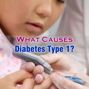 What Causes Diabetes Type 1