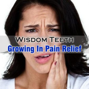 Wisdom Teeth Growing In Pain Relief